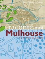 Mulhouse a toujours entretenu de forts rapports avec la nature - Sur les traces de la nature
