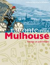 Voyage dans le temps et l'espace à la découverte de Mulhouse, pour les enfants - Voyage patrimoine - enfants