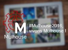 #Mulhouse2016, vivons Mulhouse !